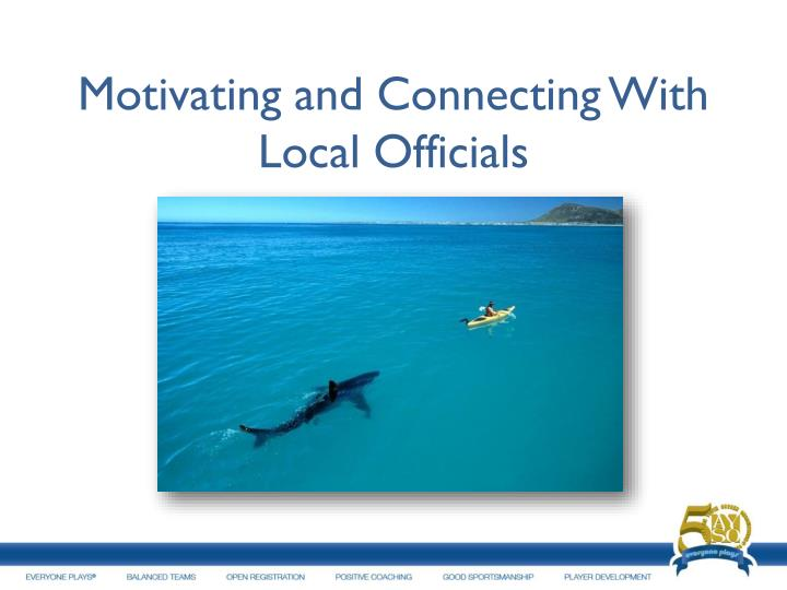 Motivating and Connecting With Local Officials