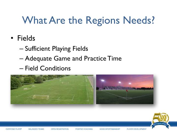 What Are the Regions Needs?