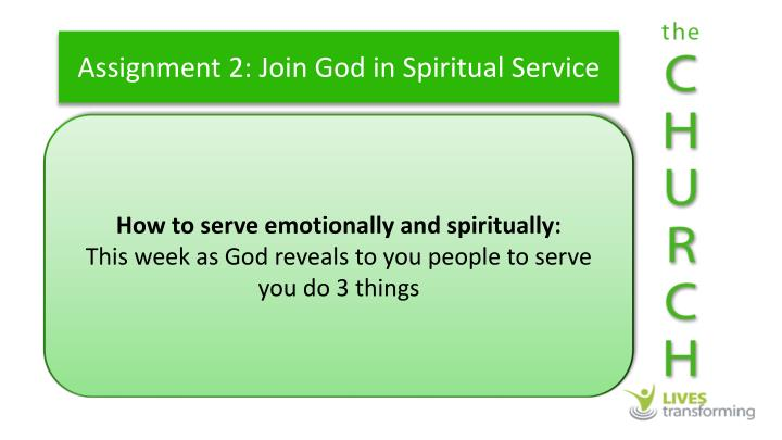 Assignment 2: Join God in Spiritual Service