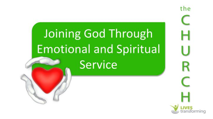 Joining God Through Emotional and Spiritual Service
