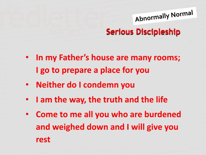 In my Father's house are many rooms; I go to prepare a place for you
