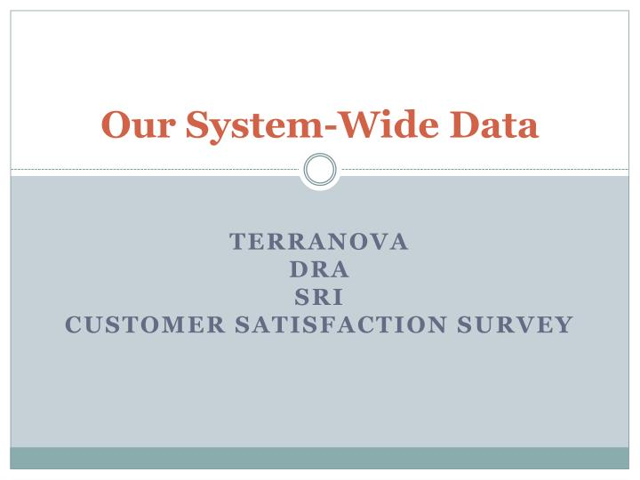 Our System-Wide Data
