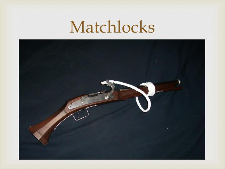 Matchlocks