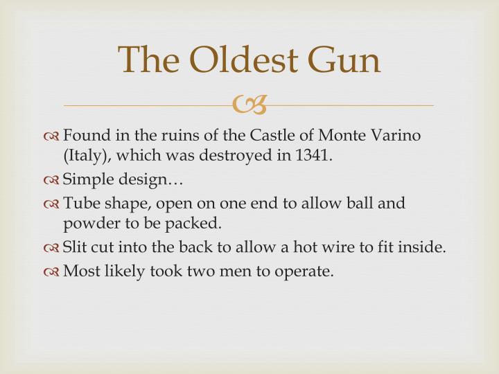 The Oldest Gun