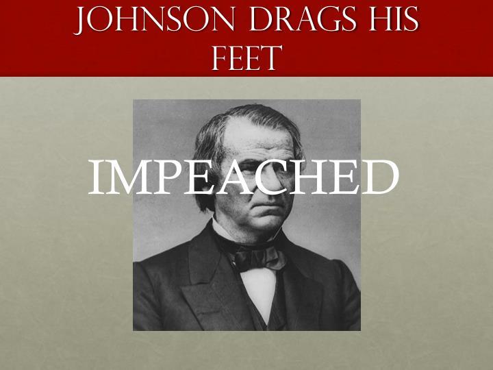 Johnson drags his feet