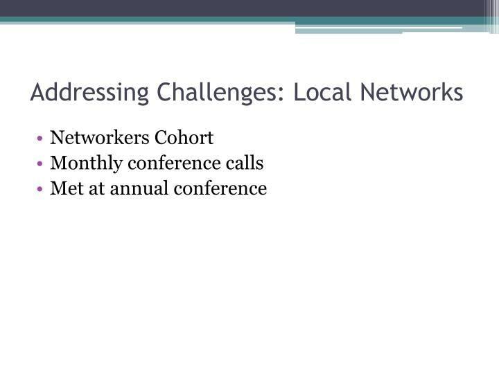 Addressing Challenges: Local Networks
