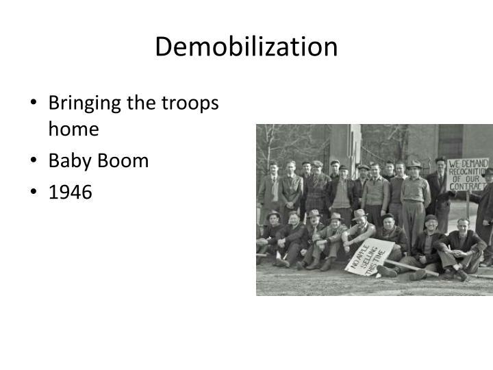 Demobilization