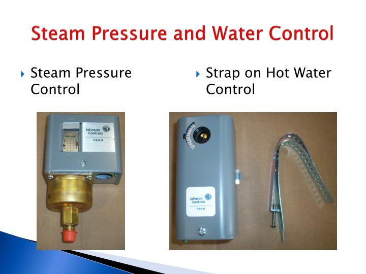 Steam Pressure and Water Control