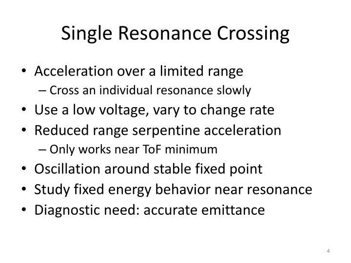 Single Resonance Crossing