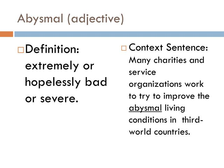 Abysmal (adjective)