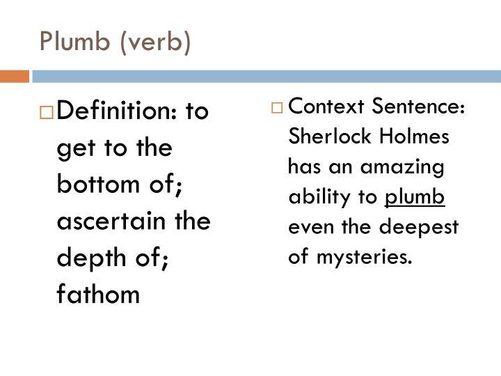 Plumb (verb)