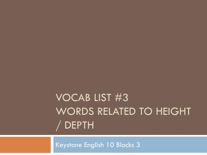 vocab list 3 words related to height depth