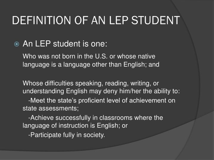 DEFINITION OF AN LEP STUDENT
