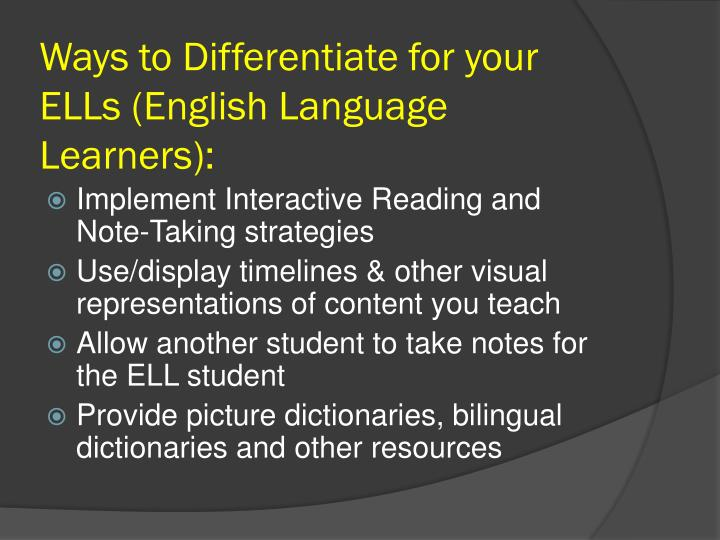 Ways to Differentiate for your ELLs (English Language Learners):