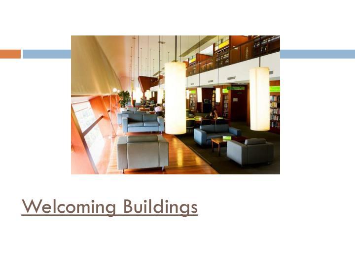 Welcoming Buildings