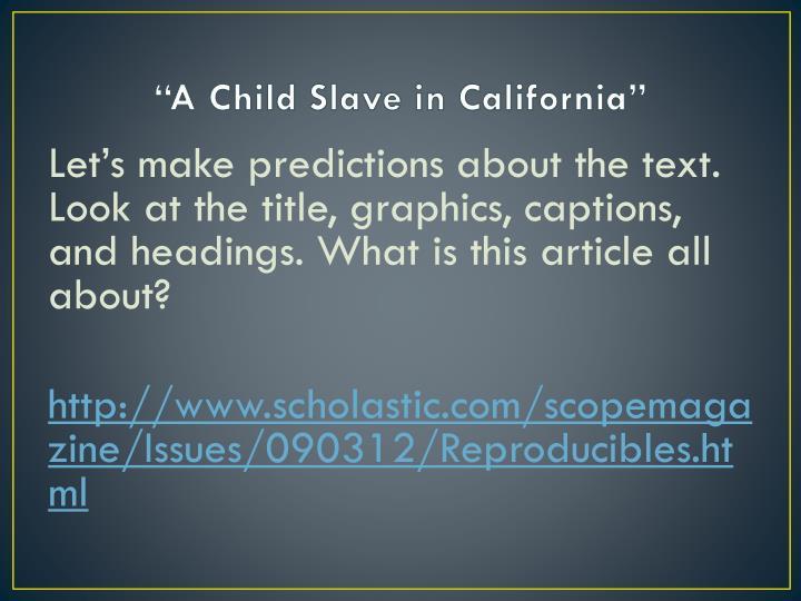 """""""A Child Slave in California"""""""