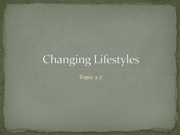 Changing Lifestyles