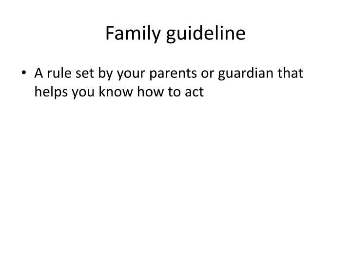 Family guideline