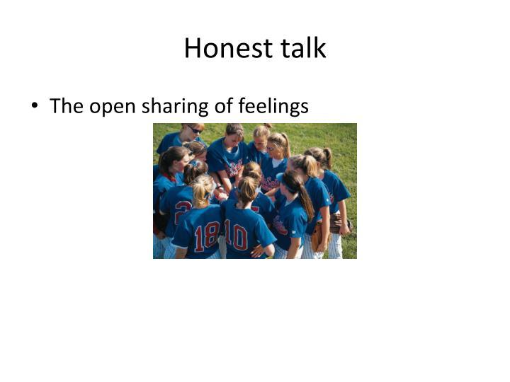 Honest talk