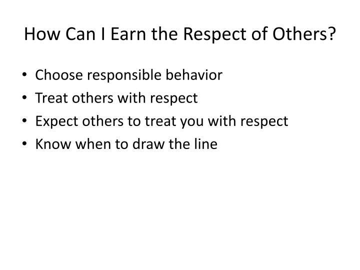 How Can I Earn the Respect of Others?