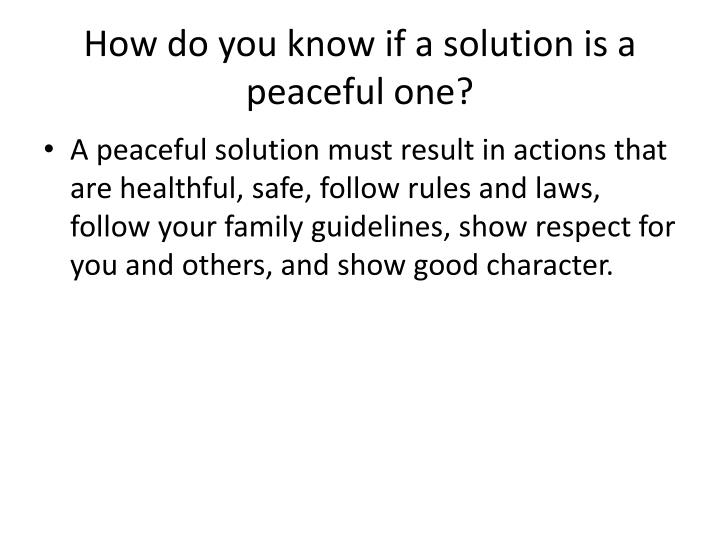 How do you know if a solution is a peaceful one?