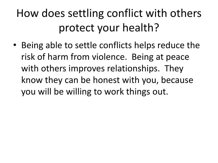 How does settling conflict with others protect your health?
