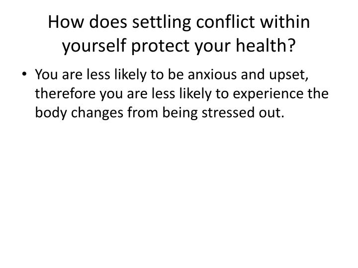 How does settling conflict within yourself protect your health?