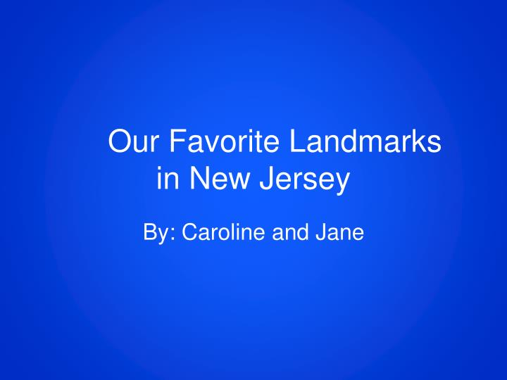Our favorite landmarks in new jersey