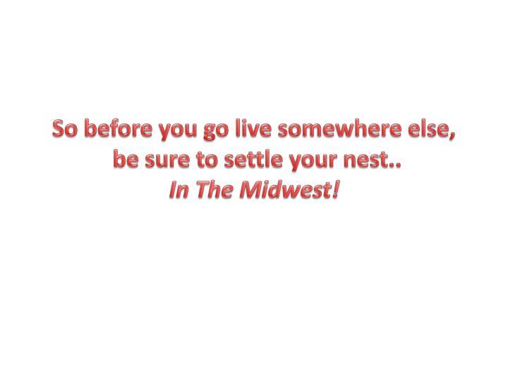So before you go live somewhere else,