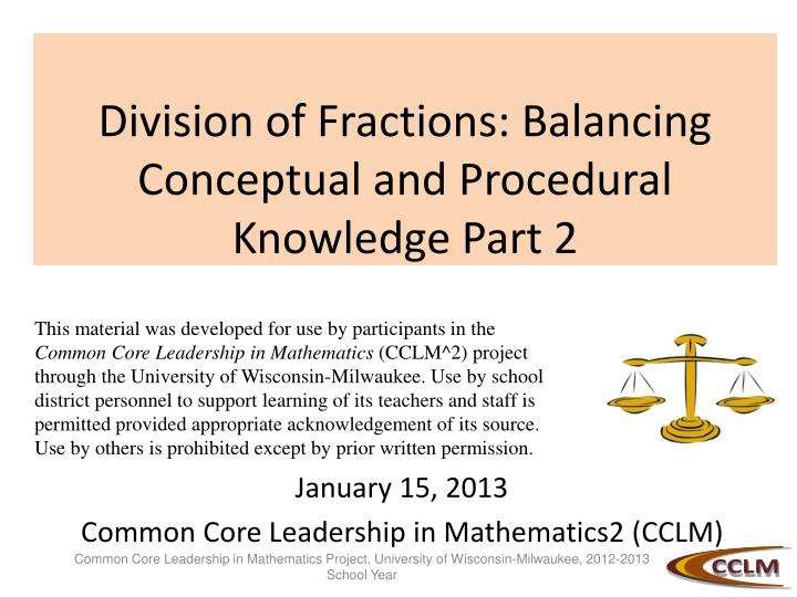 Division of fractions balancing conceptual and procedural knowledge part 2