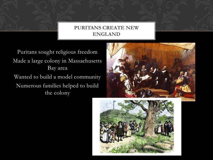Puritans create new England