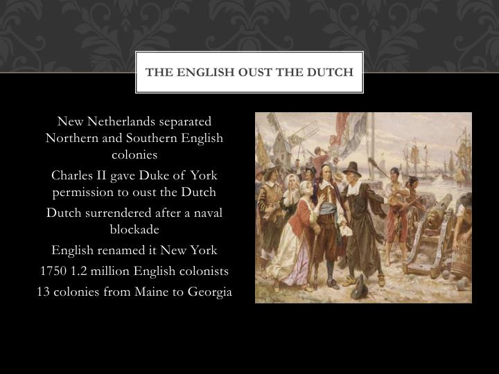 The English oust the Dutch