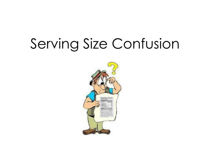 Serving Size Confusion