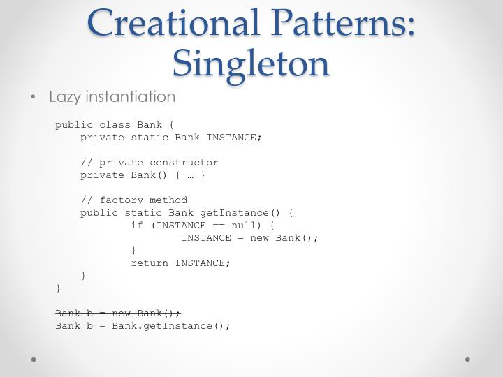 Creational Patterns: Singleton
