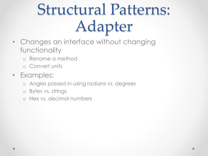 Structural Patterns: Adapter