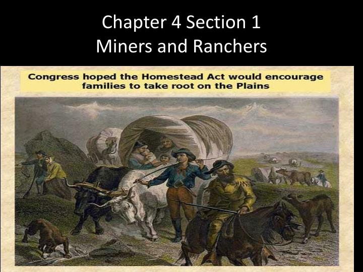 Chapter 4 section 1 miners and ranchers