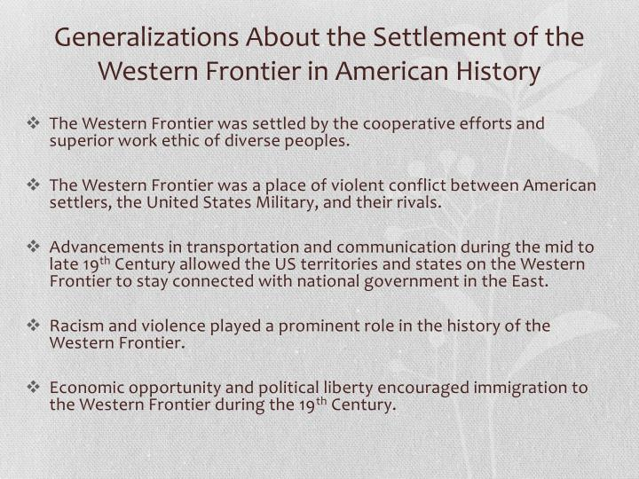 Generalizations About the Settlement of the Western Frontier in American History
