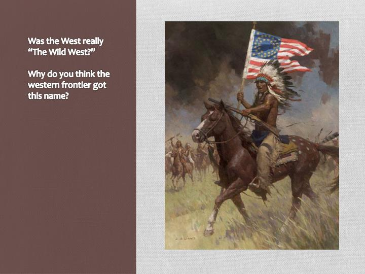 """Was the West really  """"The Wild West?"""""""
