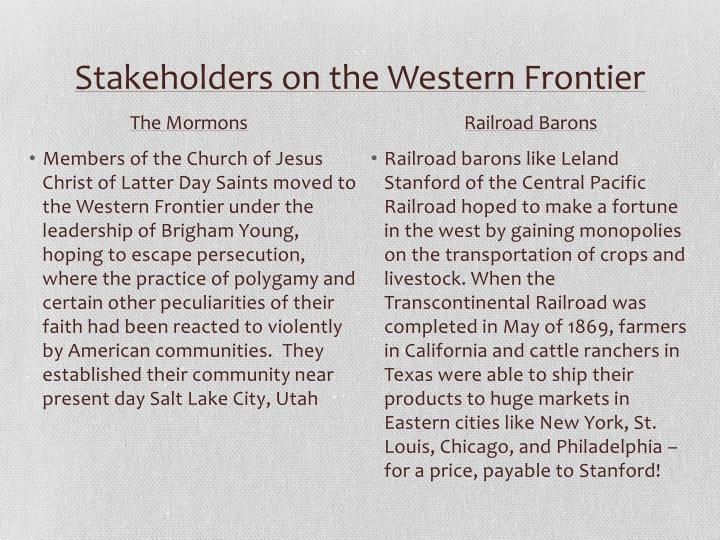 Stakeholders on the Western Frontier