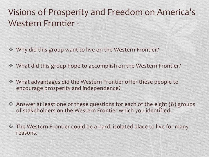Visions of Prosperity and Freedom on America's Western Frontier -