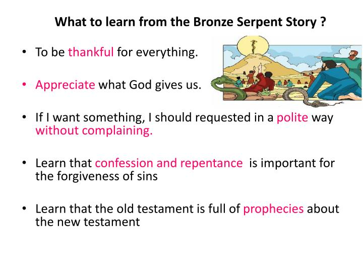 What to learn from the Bronze Serpent Story ?