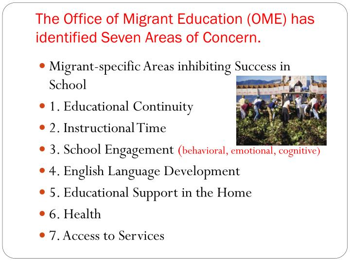 The Office of Migrant Education (OME) has identified Seven Areas of Concern.