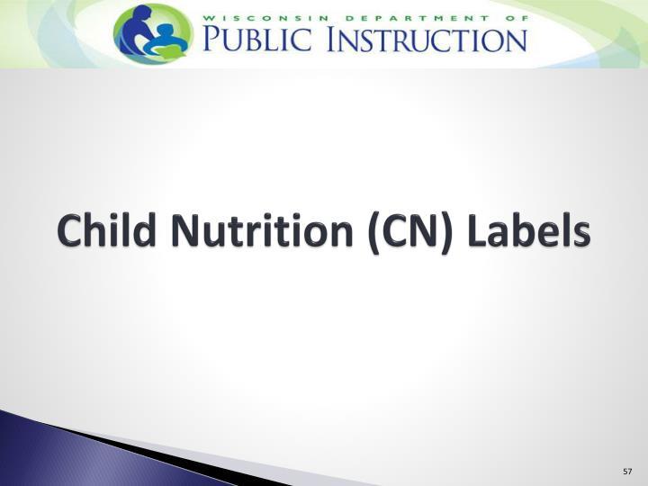 Child Nutrition (CN) Labels