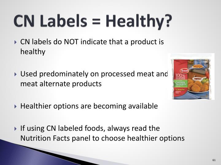 CN Labels = Healthy?