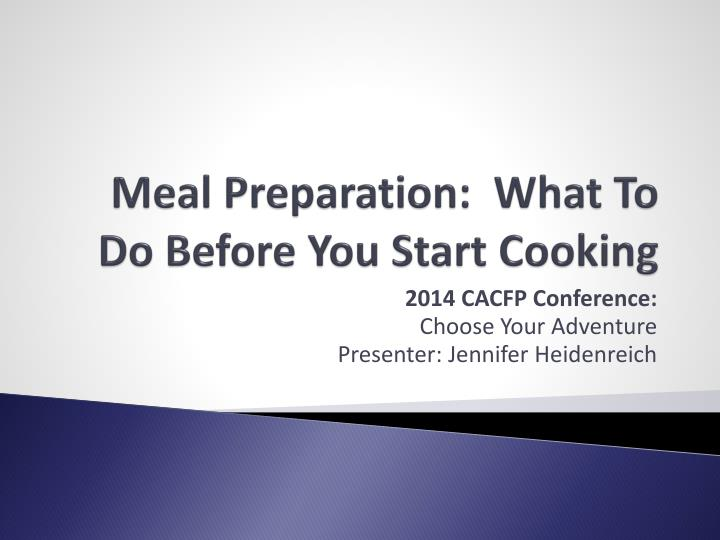 meal preparation what to do before you start cooking