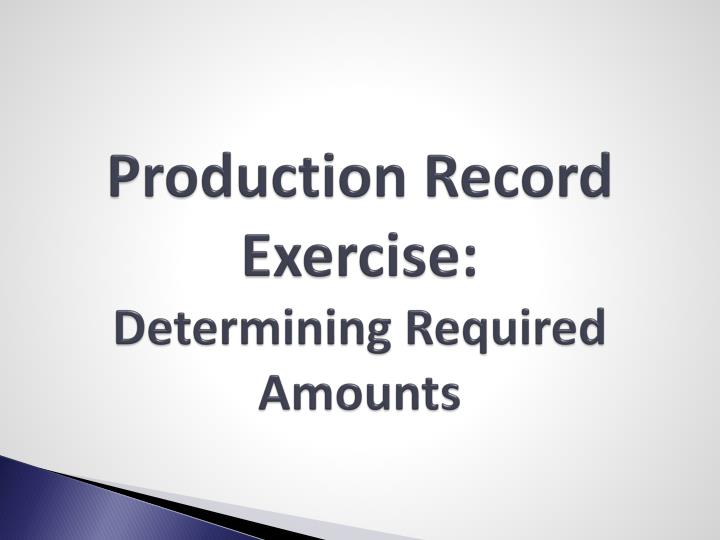 Production Record Exercise: