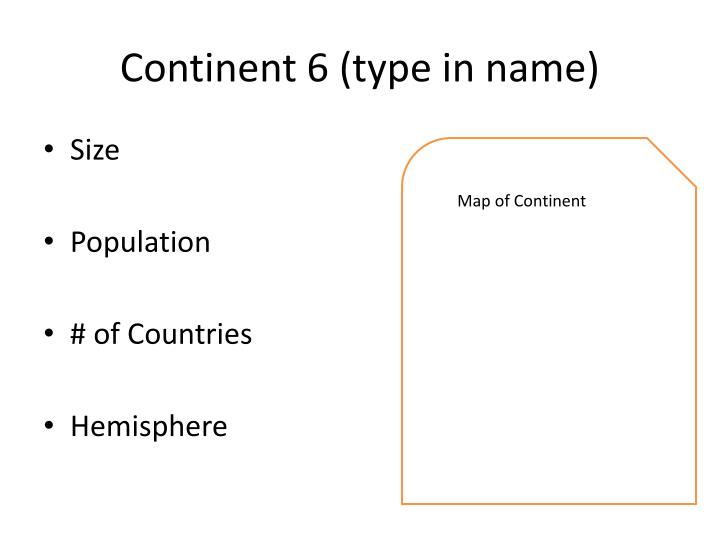 Continent 6 (type in name)