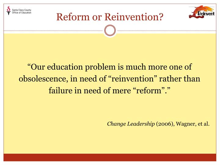 Reform or Reinvention?