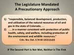 the legislature mandated a precautionary approach