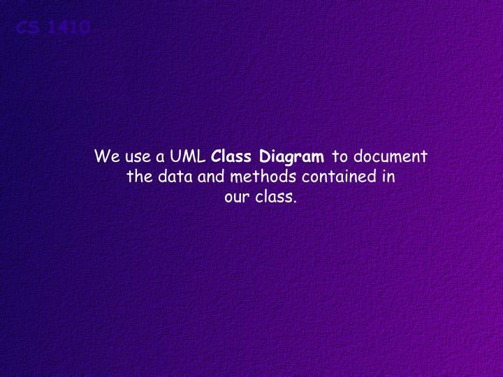 We use a UML